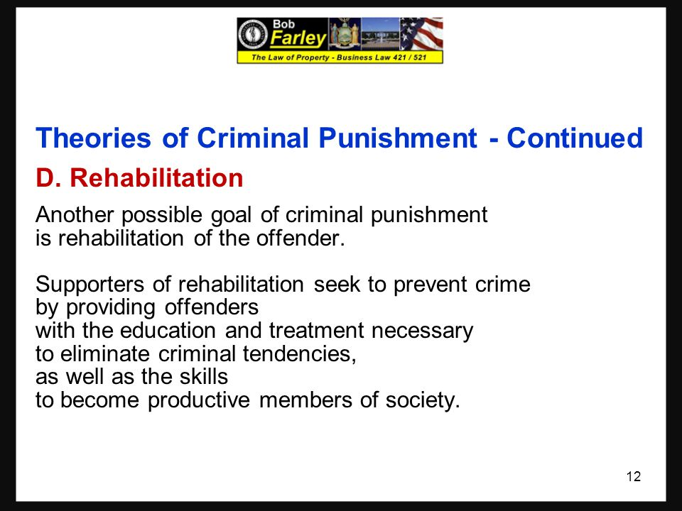 Theories of Criminal Punishment - Continued D.