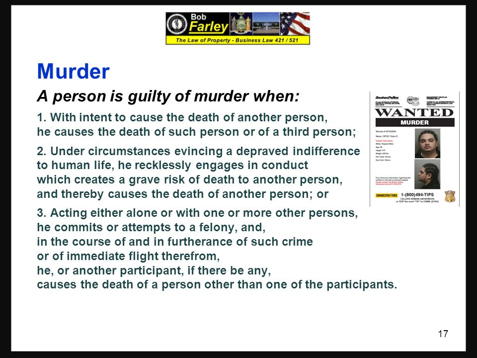 Murder A person is guilty of murder when: 1.