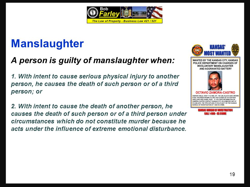 Manslaughter A person is guilty of manslaughter when: 1.