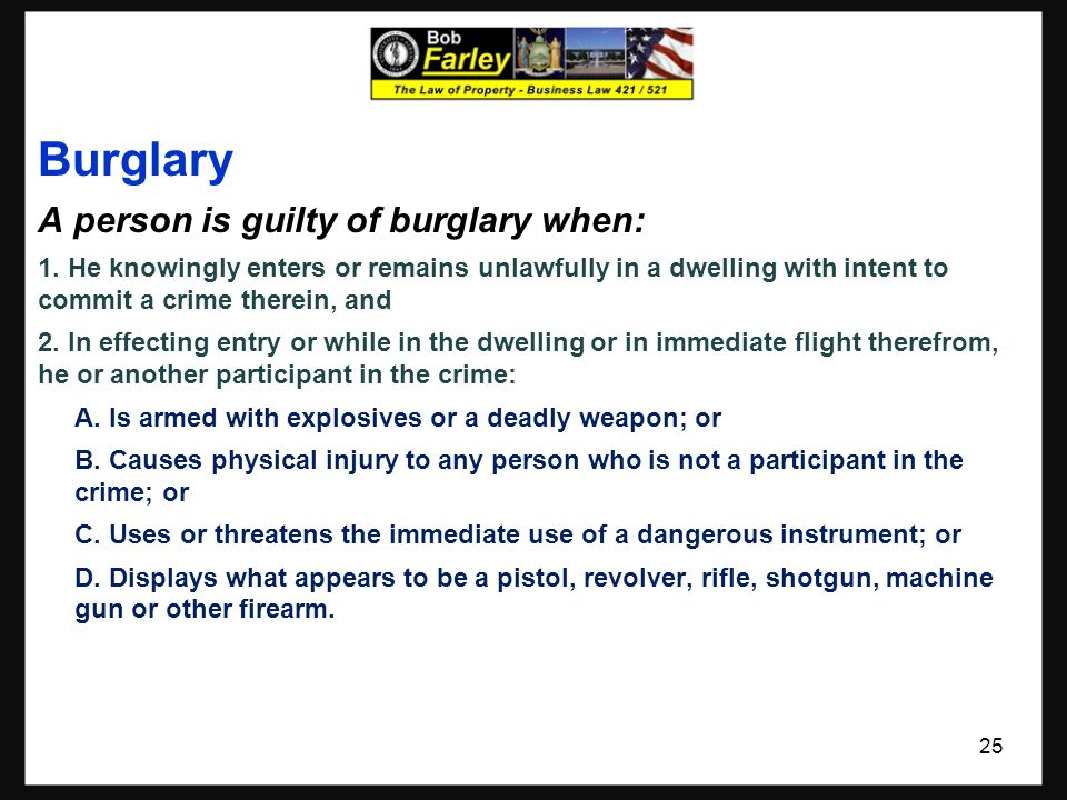 Burglary A person is guilty of burglary when: 1. He knowingly enters or remains unlawfully in a dwelling with intent to commit a crime therein, and 2.
