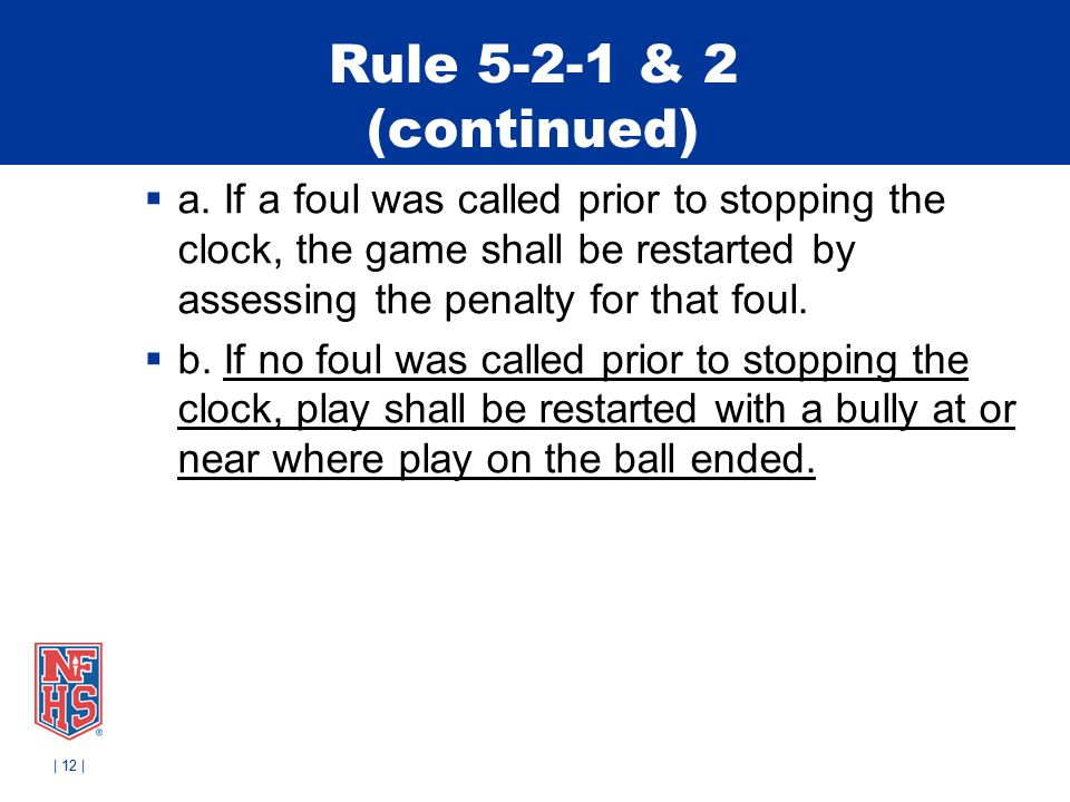 Rule 5-2-1 & 2 (continued)  a.
