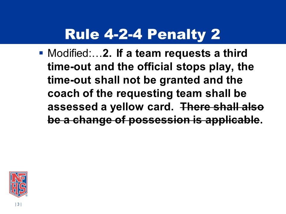 Rule 4-2-4 Penalty 2  Modified:…2. If a team requests a third time-out and the official stops play, the time-out shall not be granted and the coach o