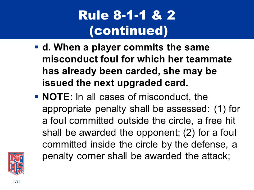 Rule 8-1-1 & 2 (continued)  d.
