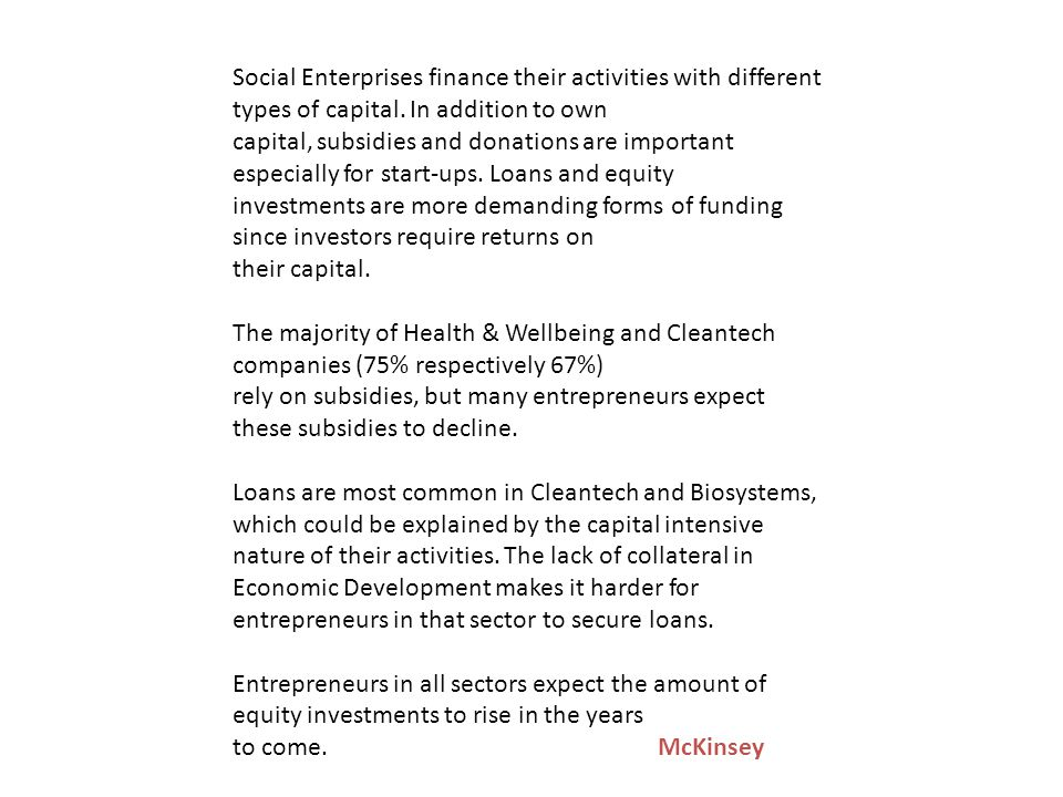Social Enterprises finance their activities with different types of capital.