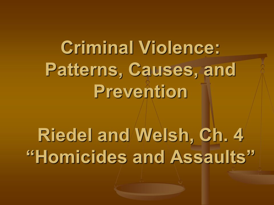 OUTLINE Homicides and Assaults in the U.S.Homicides and Assaults in the U.S.