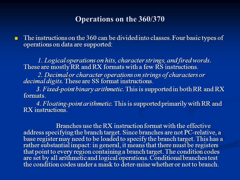 Operations on the 360/370 The instructions on the 360 can be divided into classes.