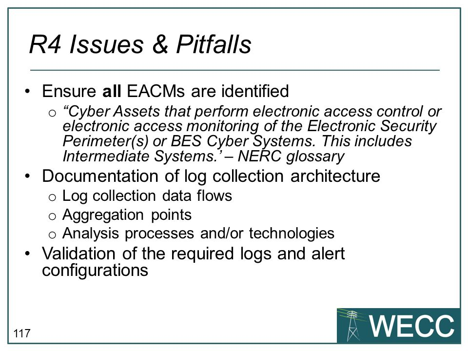 "117 Ensure all EACMs are identified o ""Cyber Assets that perform electronic access control or electronic access monitoring of the Electronic Security"