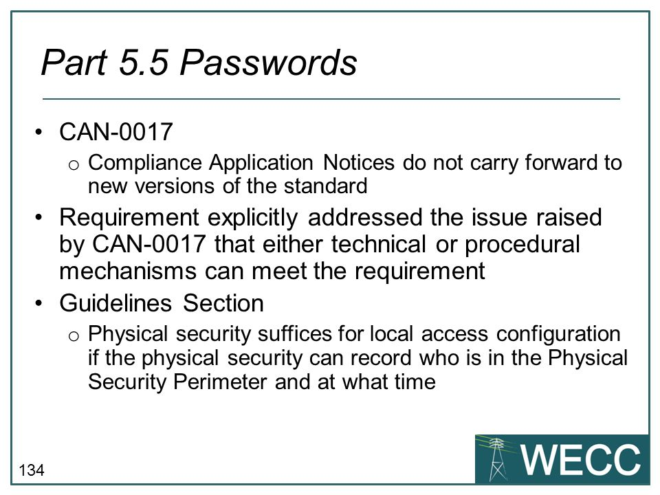 134 CAN-0017 o Compliance Application Notices do not carry forward to new versions of the standard Requirement explicitly addressed the issue raised b