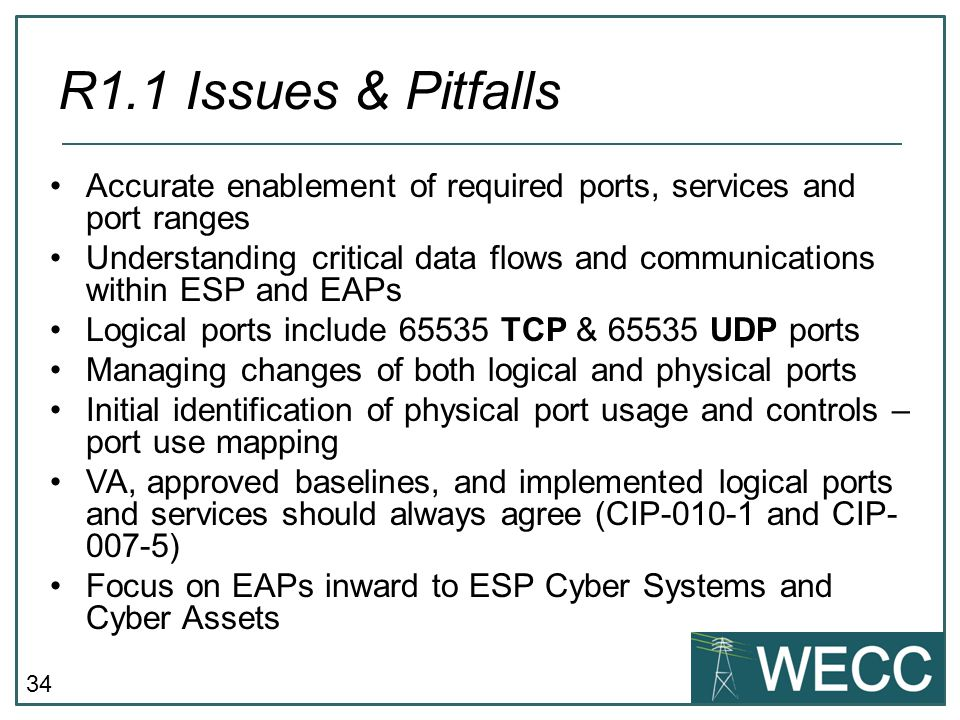 34 Accurate enablement of required ports, services and port ranges Understanding critical data flows and communications within ESP and EAPs Logical po