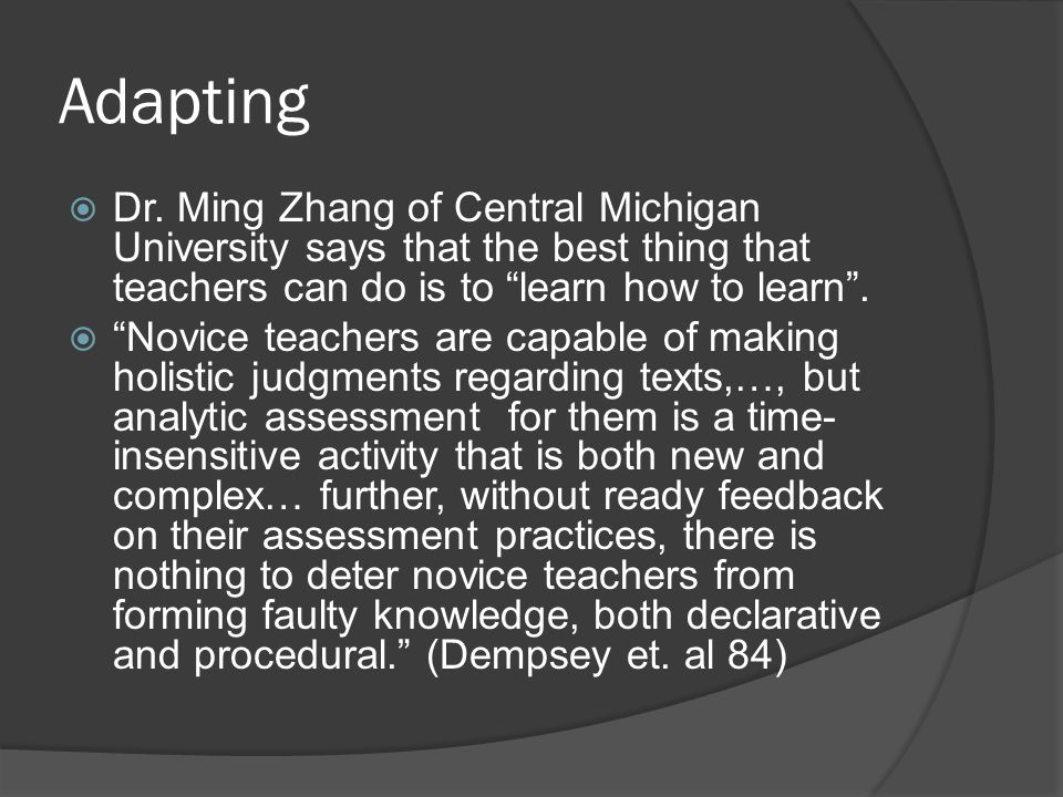 Adapting  This problem of teachers not understanding current technology is not only limited to the public schools, but it exists in college classrooms all over the country.