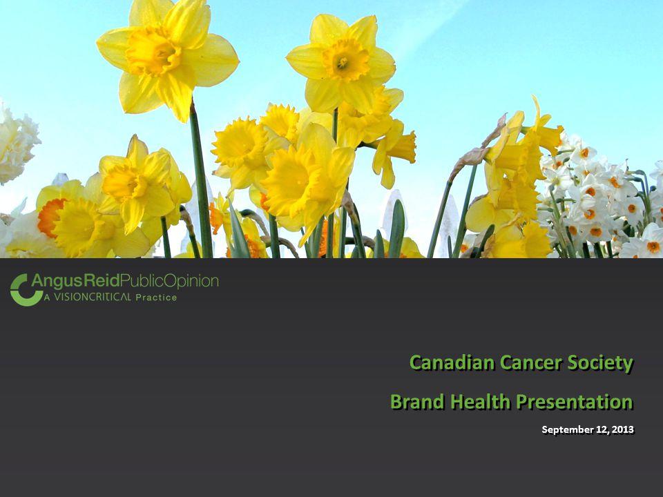 Canadian Cancer Society Brand Health Presentation September 12, 2013