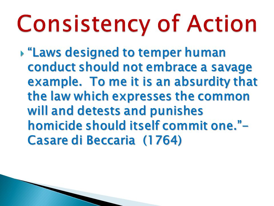 Laws designed to temper human conduct should not embrace a savage example.