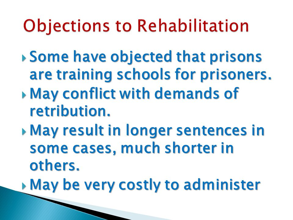  Some have objected that prisons are training schools for prisoners.