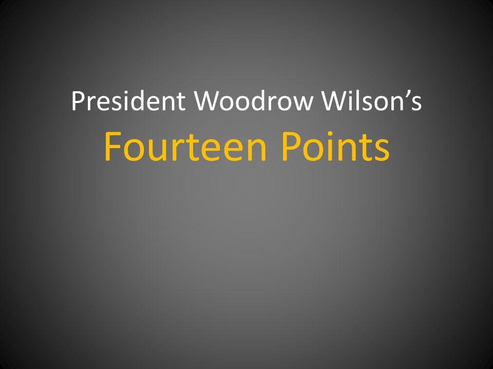 President Woodrow Wilson's Fourteen Points