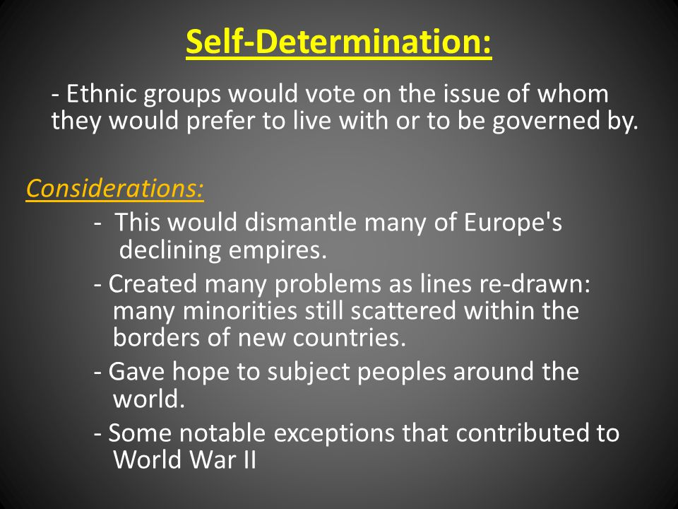 - Ethnic groups would vote on the issue of whom they would prefer to live with or to be governed by. Considerations: - This would dismantle many of Eu