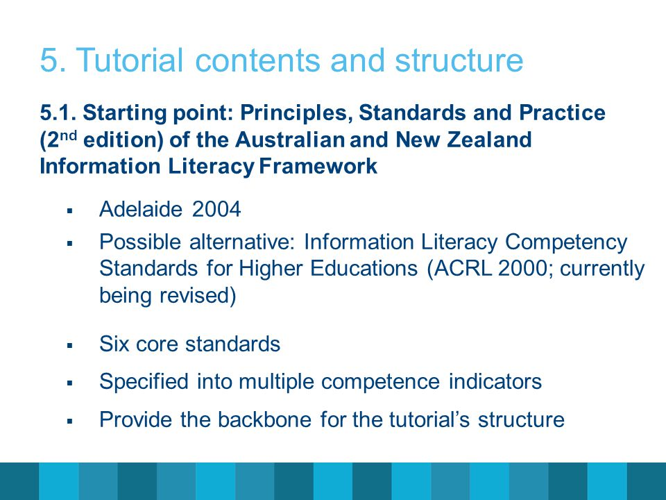 5. Tutorial contents and structure 5.1. Starting point: Principles, Standards and Practice (2 nd edition) of the Australian and New Zealand Informatio