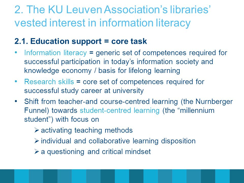 2. The KU Leuven Association's libraries' vested interest in information literacy 2.1. Education support = core task Information literacy = generic se