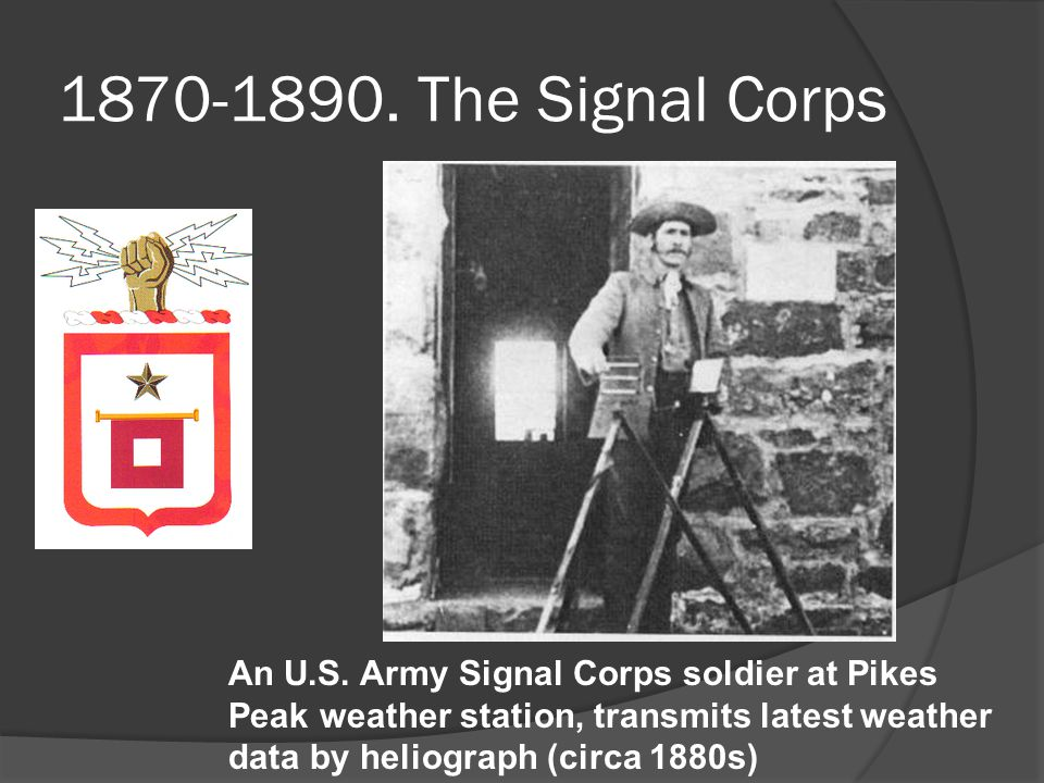 1870-1890. The Signal Corps An U.S. Army Signal Corps soldier at Pikes Peak weather station, transmits latest weather data by heliograph (circa 1880s)