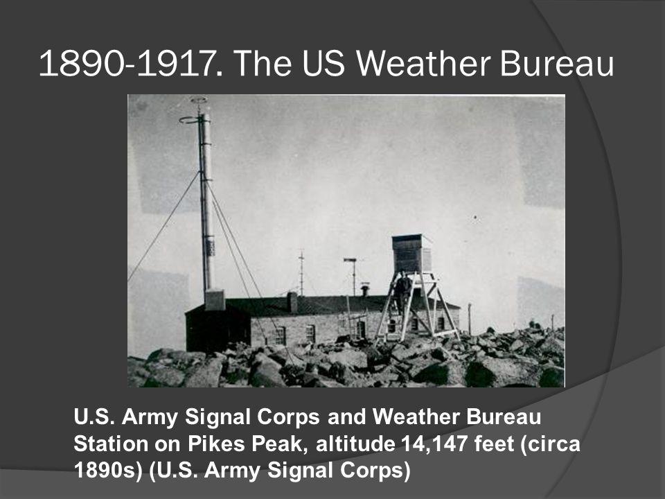 1890-1917. The US Weather Bureau U.S.