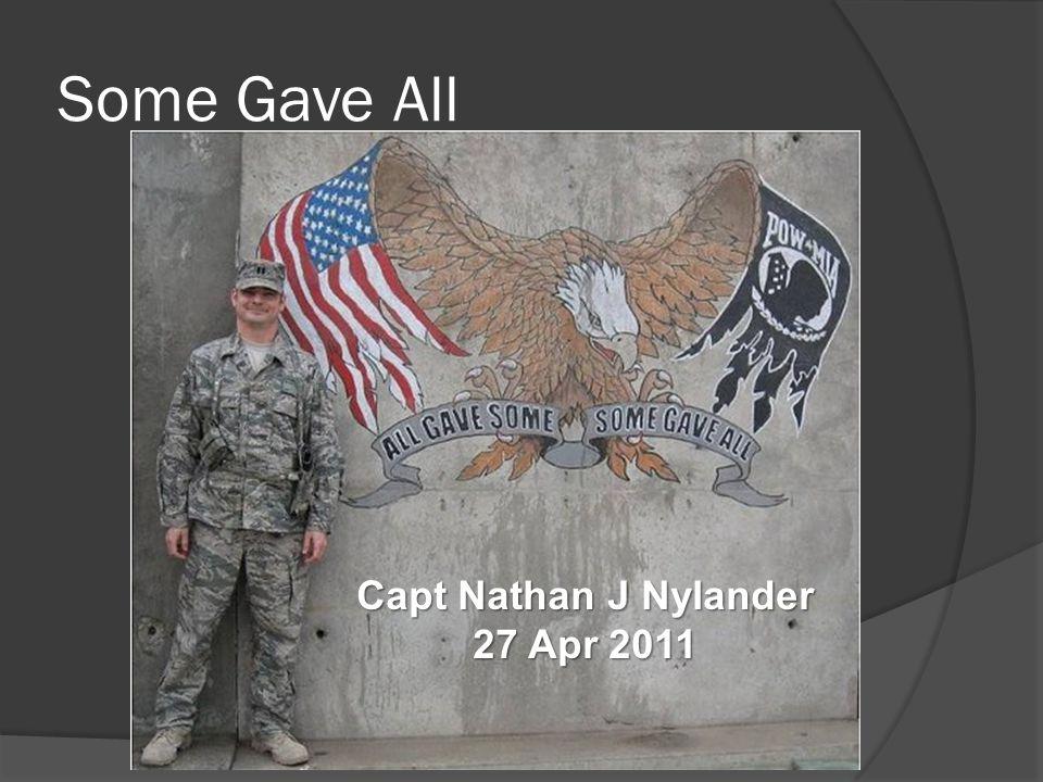Some Gave All Capt Nathan J Nylander 27 Apr 2011