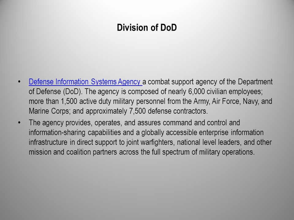 Division of DoD Defense Information Systems Agency a combat support agency of the Department of Defense (DoD).