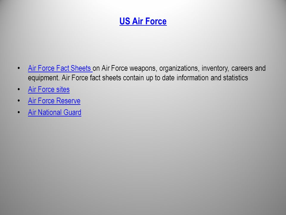 US Air Force Air Force Fact Sheets on Air Force weapons, organizations, inventory, careers and equipment.