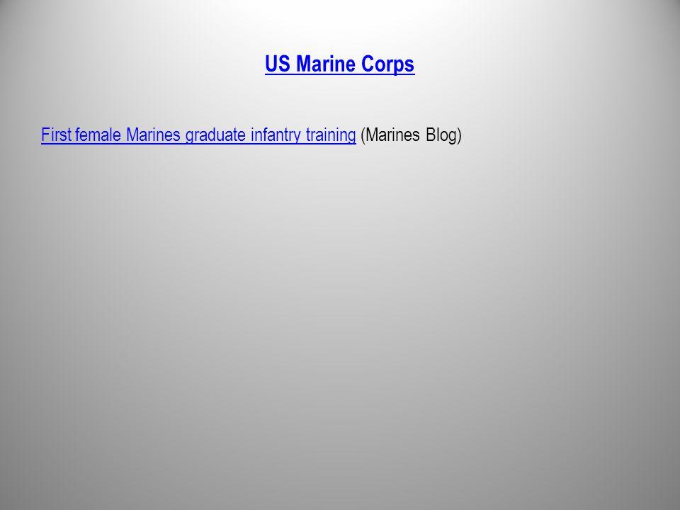 US Marine Corps First female Marines graduate infantry trainingFirst female Marines graduate infantry training (Marines Blog)