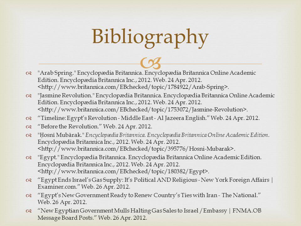   Arab Spring. Encyclopædia Britannica. Encyclopædia Britannica Online Academic Edition.
