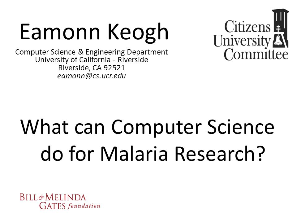 Eamonn Keogh What can Computer Science do for Malaria Research.