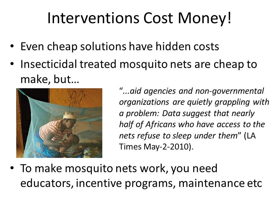 Interventions Cost Money.