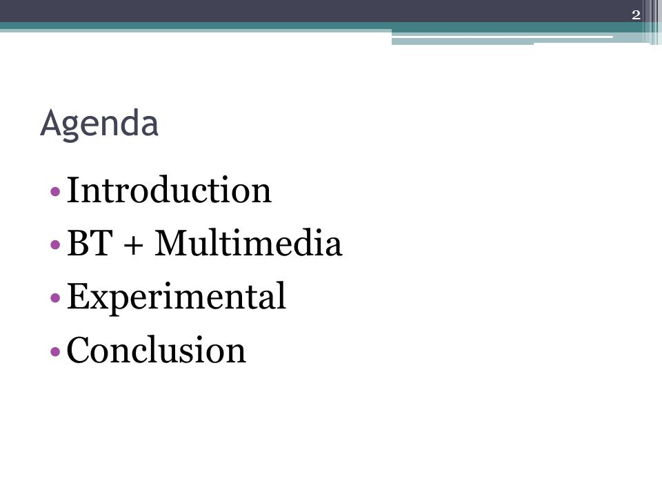 Agenda Introduction BT + Multimedia Experimental Conclusion 2