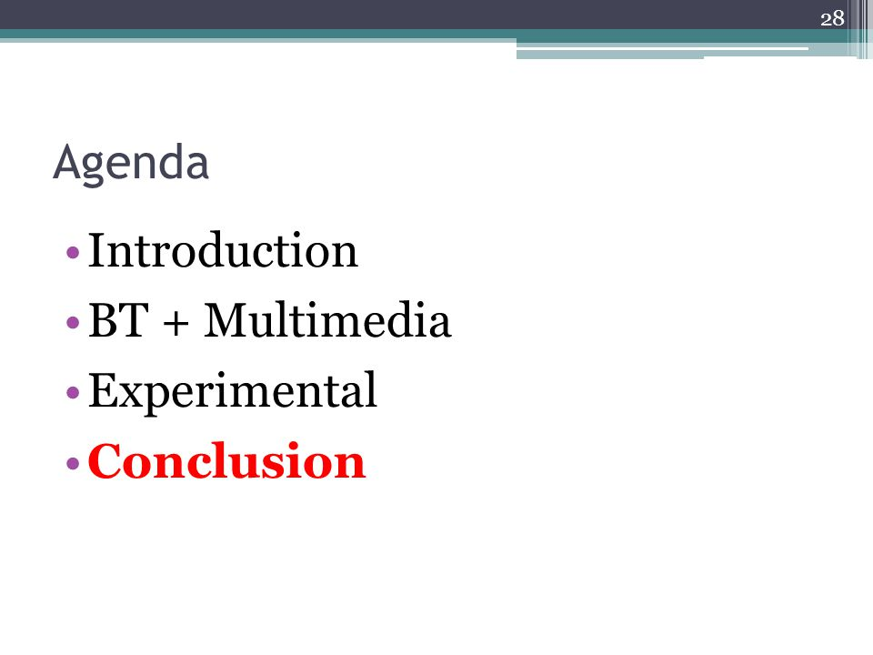 Agenda Introduction BT + Multimedia Experimental Conclusion 28