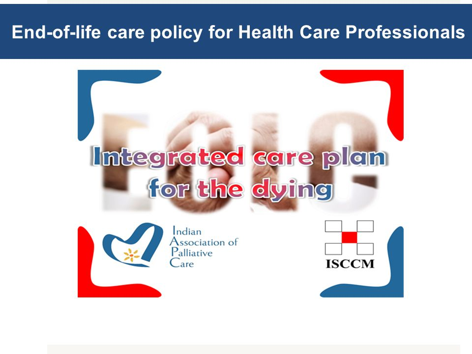 End-of-life care policy for Health Care Professionals MODULE 1