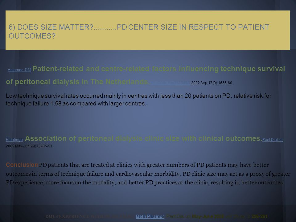 6) DOES SIZE MATTER ...........PD CENTER SIZE IN RESPECT TO PATIENT OUTCOMES.