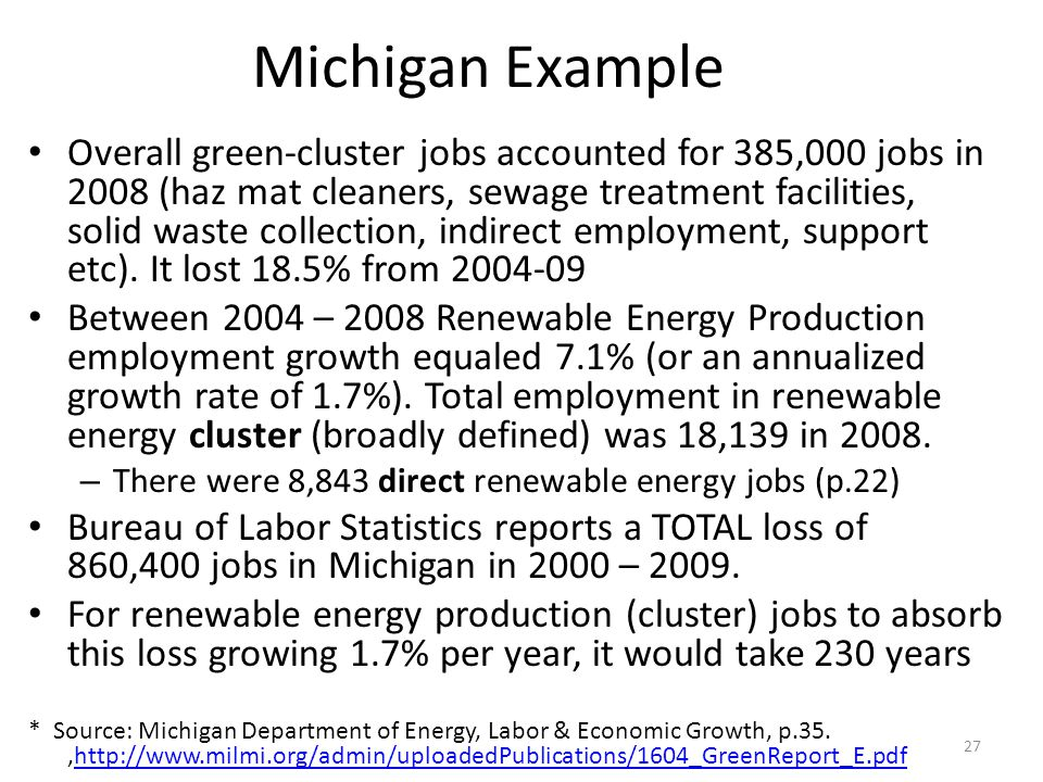 Michigan Example Overall green-cluster jobs accounted for 385,000 jobs in 2008 (haz mat cleaners, sewage treatment facilities, solid waste collection,