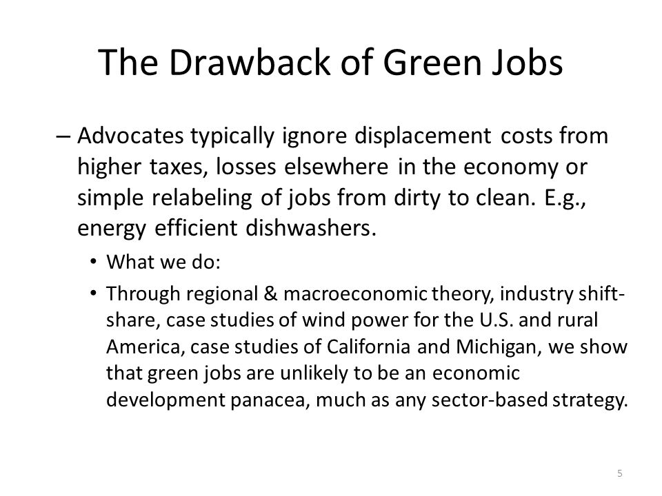 The Drawback of Green Jobs – Advocates typically ignore displacement costs from higher taxes, losses elsewhere in the economy or simple relabeling of