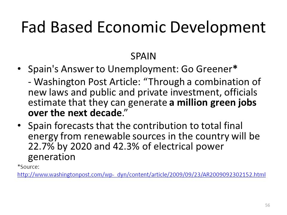"Fad Based Economic Development SPAIN Spain's Answer to Unemployment: Go Greener* - Washington Post Article: ""Through a combination of new laws and pub"