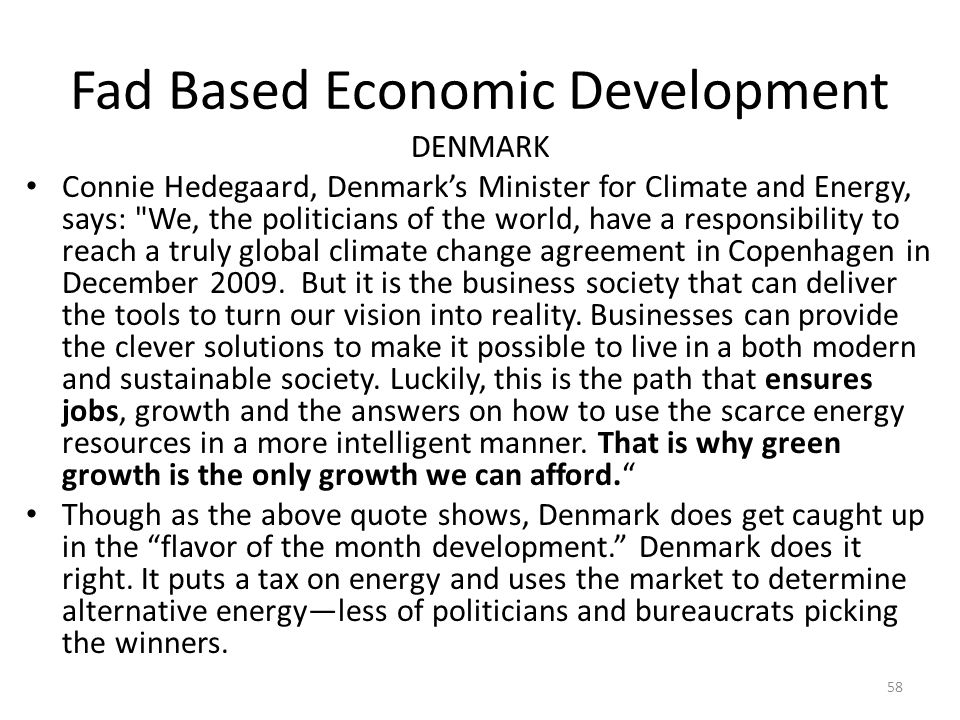 Fad Based Economic Development DENMARK Connie Hedegaard, Denmark's Minister for Climate and Energy, says: