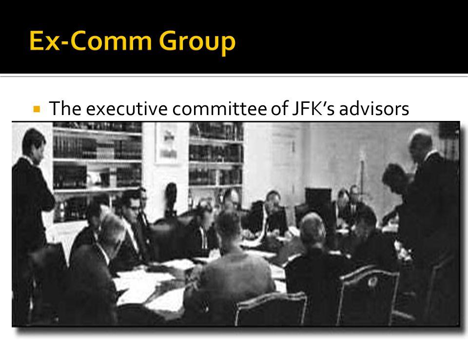  The executive committee of JFK's advisors