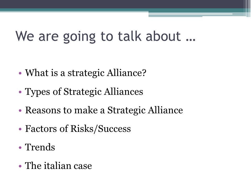 Strategic Alliance The greater change in corporare culture Conventional definition Other definition oriented about the aimed and role, or oriented about duration and upon particular activities