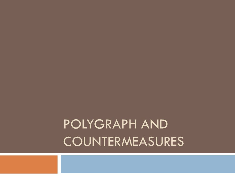 POLYGRAPH AND COUNTERMEASURES