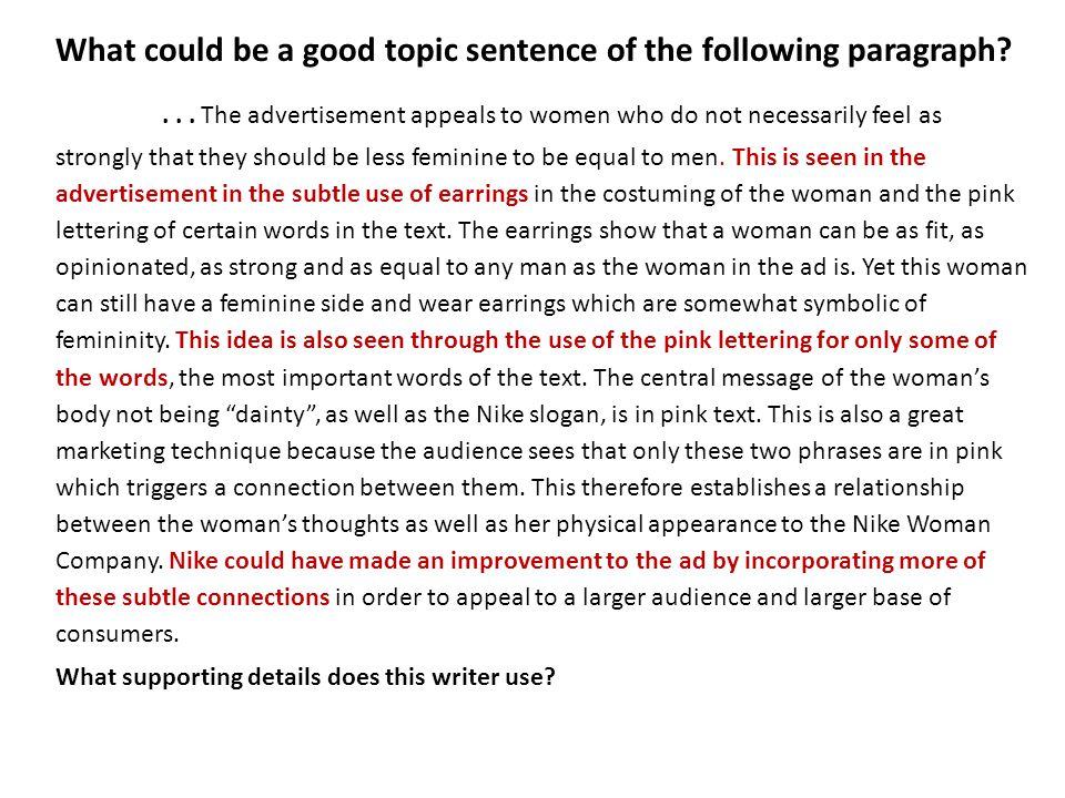 In a coherent paragraph, sentences relate more or less explicitly to the topic sentence/main idea Words or phrases help reader connect new information with old information There are no abrupt shifts or jumps Coherence is essential in your elaboration