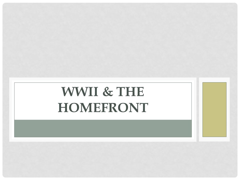 WWII & THE HOMEFRONT