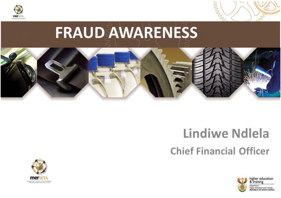 FRAUD AWARENESS Lindiwe Ndlela Chief Financial Officer