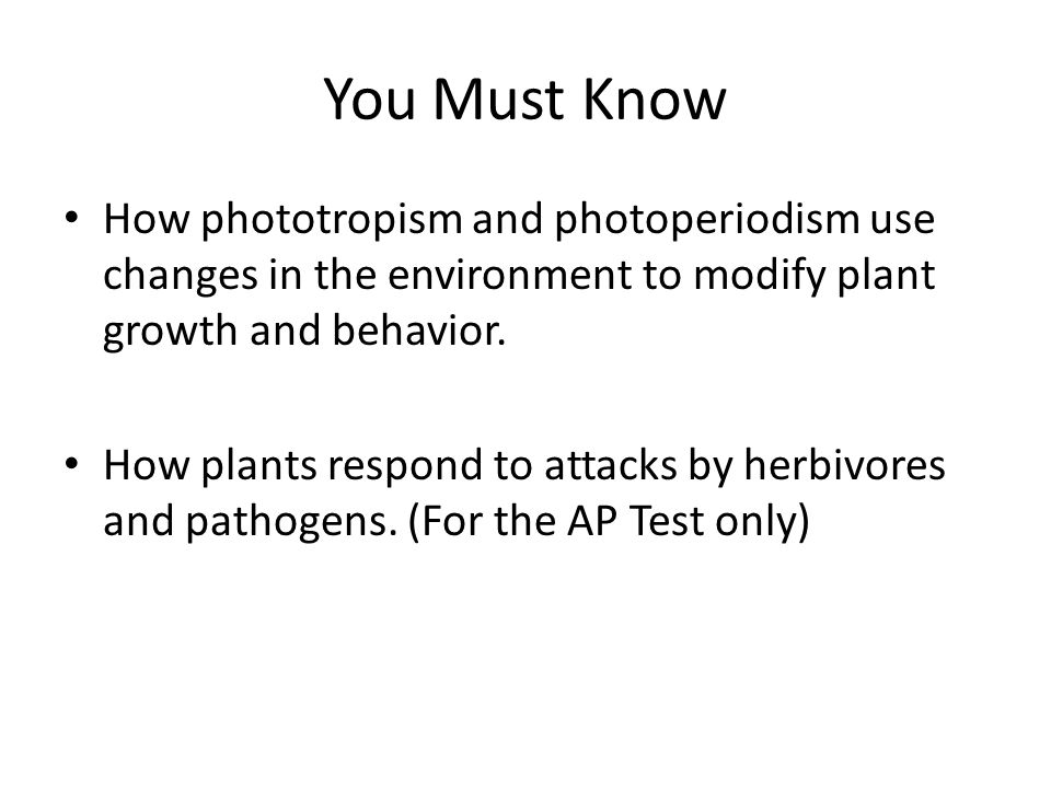 You Must Know How phototropism and photoperiodism use changes in the environment to modify plant growth and behavior. How plants respond to attacks by
