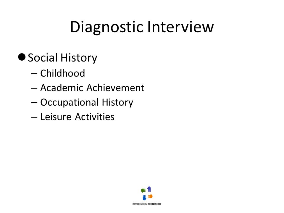 Diagnostic Interview Social History – Childhood – Academic Achievement – Occupational History – Leisure Activities