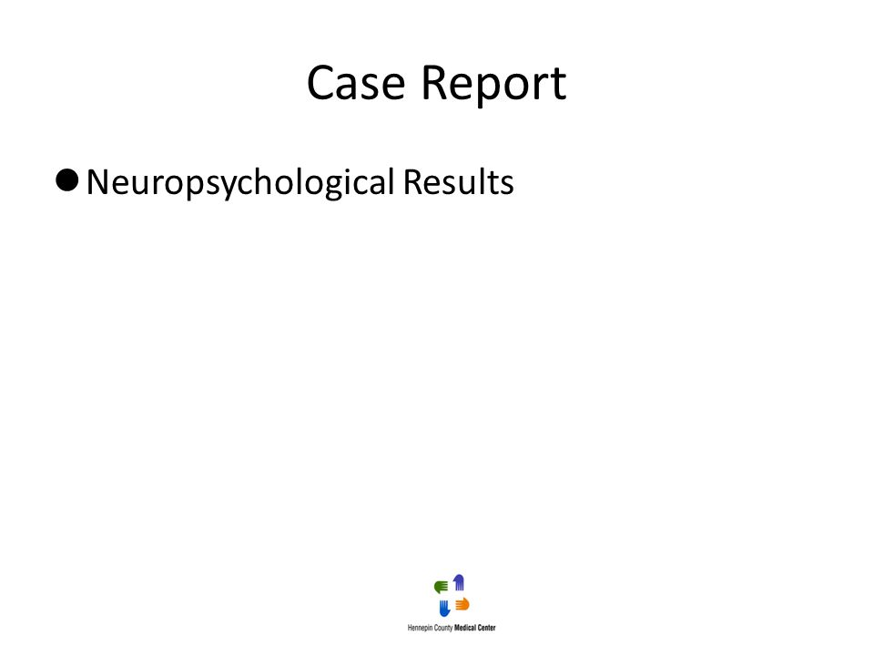 Case Report Neuropsychological Results