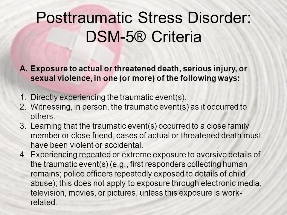 Posttraumatic Stress Disorder: DSM-5® Criteria B.