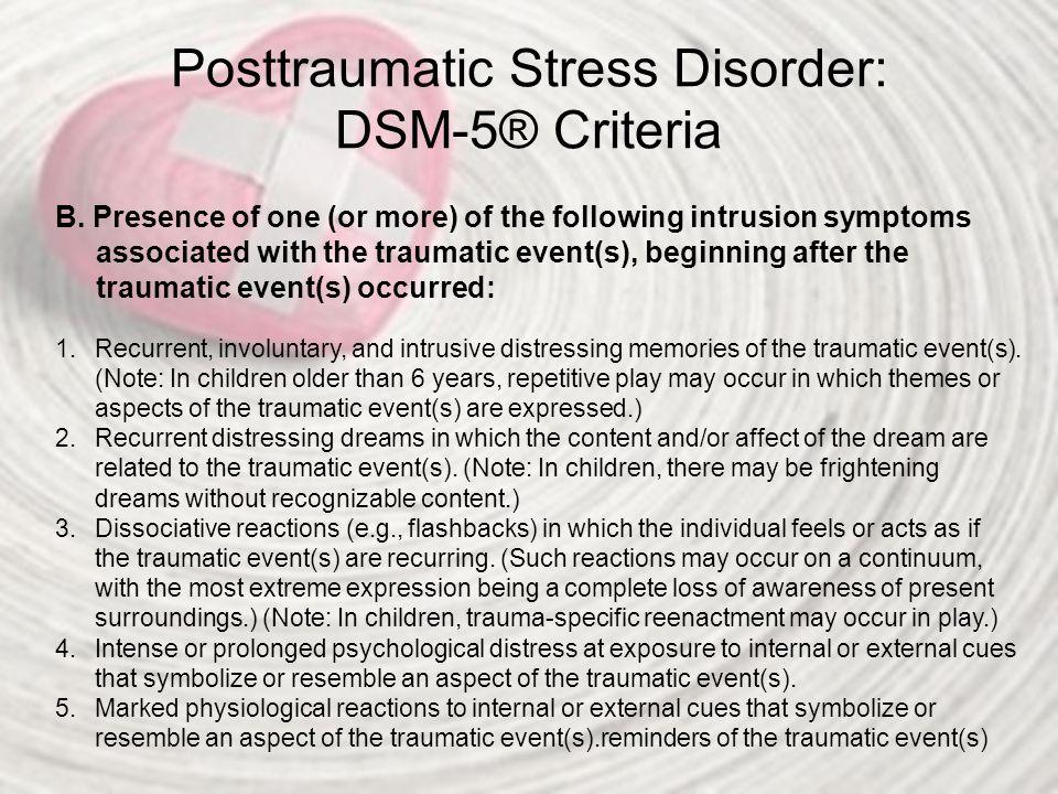 Posttraumatic Stress Disorder: DSM-5® Criteria C.