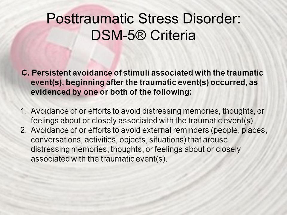 Posttraumatic Stress Disorder: DSM-5® Criteria D.